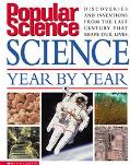 Popular Science Year by Year  Discoveries and Inventions from the 20th Century Tha T Shape O...