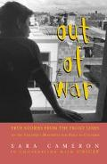 Out of War True Stories from the Front Lines of the Children's Movement for Peace in Colombia