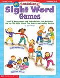 40 Sensational Sight Word Games Grades K-2