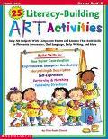 25 Literacy-Building Art Activities Grades Prek-K