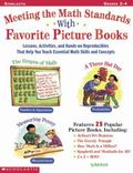 Meeting the Math Standards With Favorite Picture Books Grades 2-4