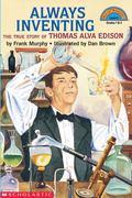 Always Inventing The True Story of Thomas Alva Edison