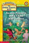 Swamp Monsters Don't Chase Wild Turkeys