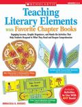 Teaching Literary Elements With Favorite Chapter Books Engaging Lessons, Graphic Organizers,...