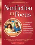 Nonfiction in Focus: A Comprehensive Framework for Helping Students Become Independent Reade...