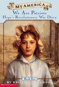 We Are Patriots Hope's Revolutionary War Diary Book Two