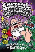 Captain Underpants and the Big, Bad Battle of the Bionic Booger Boy The Night of the Nasty N...