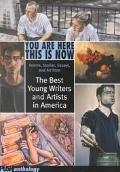 You Are Here This Is Now The Best Young Writers and Artists in America