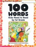 One Hundred Words Kids Need to Read by 1st Grade: Sight Word Practice to Build Strong Reader...