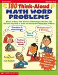 180 Think-aloud Math Word Problems: Dozens of Quick, Daily Exercises and Strategies That Giv...