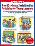 Fun-Filled 5-To 10-Minute Social Studies Activities for Young Learners 200 Instant Kid-Pleas...