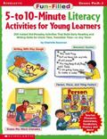 Fun-Filled 5- To 10-Minute Literacy Activities for Young Learners Grades Pre K-1