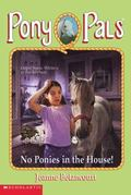 No Ponies in the House!