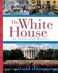 White House An Illustrated History