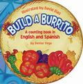 Build a Burrito: A Counting Book in English and Spanish