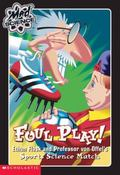 Foul Play Ethan Flask and Professor Von Offel's Science Sports Match