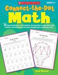 Connect-the-Dot Math: 35 Reproducible Dot-to-Dot Activities That Help Kids Practice Multi-Di...