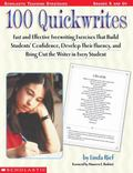 100 Quickwrites: Fast and Effective Freewriting Exercises that Build Students' Confidence, D...