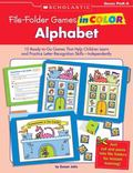 File-Folder Games in Color: Alphabet: 10 Ready-to-Go Games That Help Children Learn and Prac...