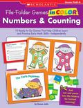 File-Folder Games in Color: Numbers & Counting: 10 Ready-to-Go Games That Help Children Lear...