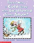There Was a Cold Lady Who Swallowed Some Snow - Lucille Colandro - Paperback