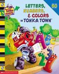Letters, Numbers, & Colors in Tonka Town