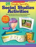 25 Totally Terrific Social Studies Activities: Step-by-Step Directions for Motivating Projec...