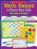 Math Games to Master Basic Skills Fractions & Decimals, Grades 3-6