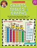Charts, Tables & Graphs 30 Skill-building Reproducible Pages That Prepare Kids For Standardi...