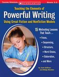 Teaching The Elements Of Powerful Writing Using Great Fiction And Nonfiction