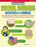 Standards-based Social Studies Activities With Rubrics Highly Motivating, Literacy-rich Acti...