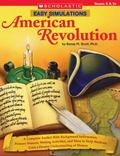 Easy Simulations:American Revolution A Complete Toolkit With Background Information, Primary...