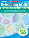 Reteaching Math: Data Analysis & Probability: Mini-Lessons, Games, & Activities to Review & ...