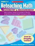 Reteaching Math: Geometry & Measurement: Mini-Lessons, Games, & Activities to Review & Reinf...