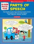 No Boring Practice, Please! Parts of Speech Reproducible Practice Pages Plus Easy-to-score Q...