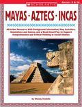 Mayas, Aztecs, Incas Grades 5 & Up