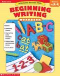 Scholastic Success With Beginning Writing
