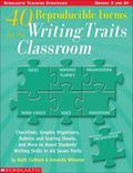 40 Reproducible Forms for the Writing Traits Classroom Checklists, Graphic Organizers, Rubri...