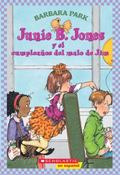 Junie B. Jones Y El Cumpleanos Del Malo De Jim / Junie B. Jones and That Meany Jim's Birthday