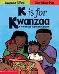 K Is for Kwanzaa A Kwanzaa Alphabet Book