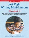 Just-right Writing Mini-lessons, Grades 2-3 Mini-lessons To Teach Your Students The Essentia...