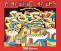 Amazing Mazes Mind Bending Mazes for Ages 6-60