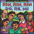 Rin, Rin, Rin / Do, Re, Mi Libro Ilustrado En Espanol E Ingles / A Picture Book In Spanish A...