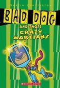 Bad Dog And Those Crazy Martians
