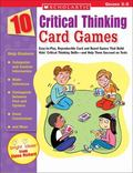 10 Critical Thinking Card Games Easy-to-play, Reproducible Card And Board Games That Boost K...