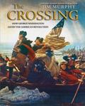 Crossing : How George Washington Saved the American Revolution