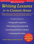 Writing Lessons for the Content Areas: Standards-Based Lessons That Help Students Plan, Orga...