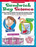Sandwich Bag Science 25 Easy, Hands-on Activities That Teach Key Concepts in Physical, Earth...