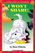 I Won't Share! (Scholastic Reader Series)