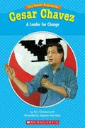 Cesar Chavez A Leader for Change